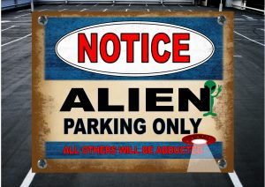 ALIEN PARKING SPACE SIGN