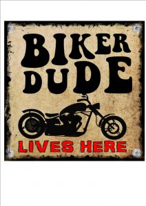 Biker Dude Lives Here Sign
