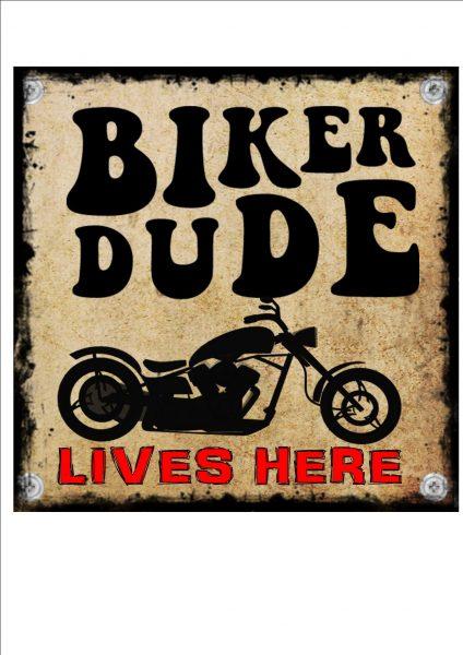 Biker Dude Lives Here Sign