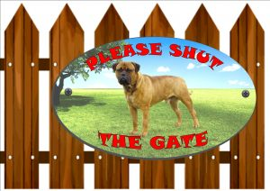 Bullmastiff Shut The Gate Sign