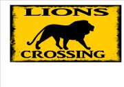 Lions Crossing Sign