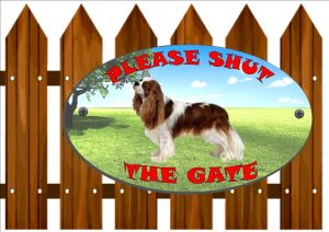 Cavalier King Charles Shut The Gate Sign