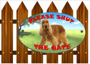Cocker Spaniel Shut The Gate Sign