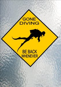 Gone Scuba Diving Sign