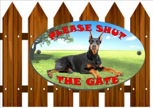 Doberman Shut The Gate Sign