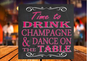 Drink Champagne and Dance Sign