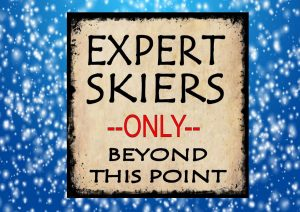 Expert Skiers Only Beyond This Point Sign