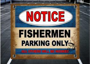 FISHERMEN PARKING SIGN