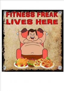 Fitness Freak Lives Here Sign