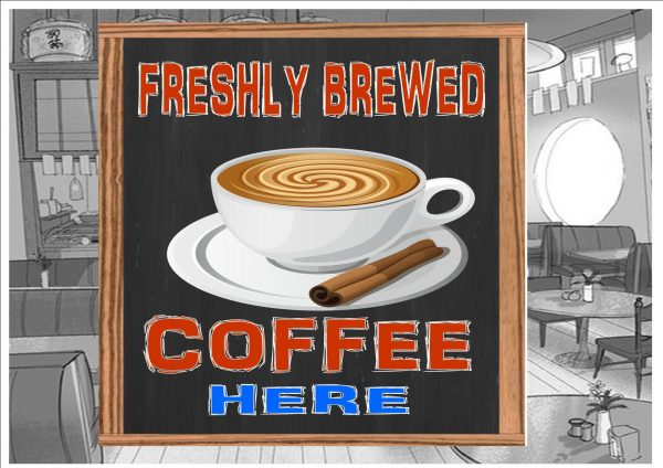 Fresh Coffee Here Cafe Sign