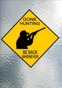 Gone Hunting Sign
