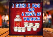 I Need A Vodka Sign