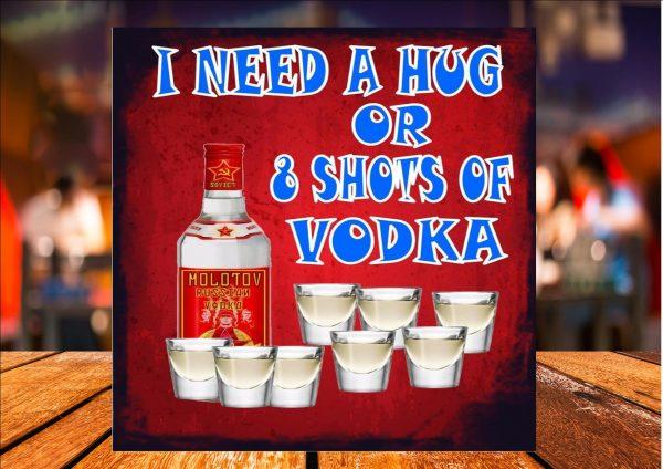 I Need A Vodka Sign