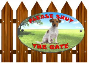 Jack russell Shut The Gate Sign