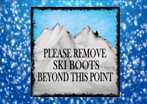 Please Remove Ski Boots Sign