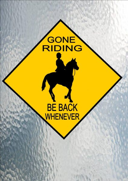 Gone Horse Riding Sign