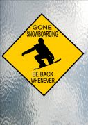 GONE SNOW BOARDING SIGN