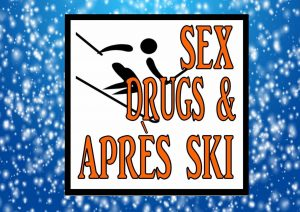 Sex Drugs and Apres Ski Sign