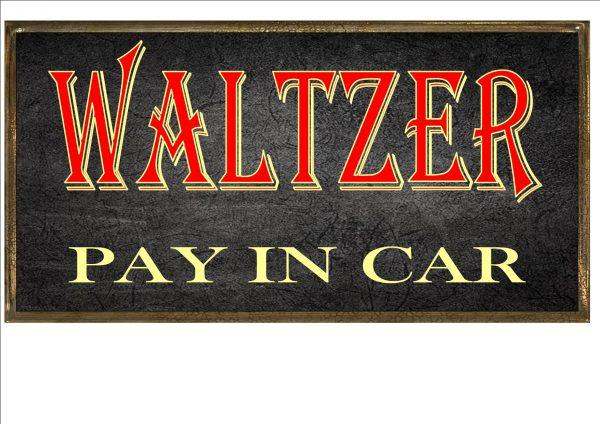 VINTAGE WALTZER SIGN