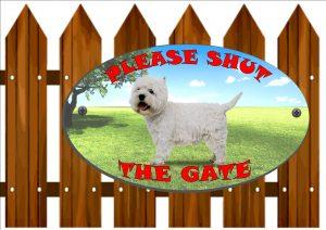 West Highland Terrier Shut The Gate Sign