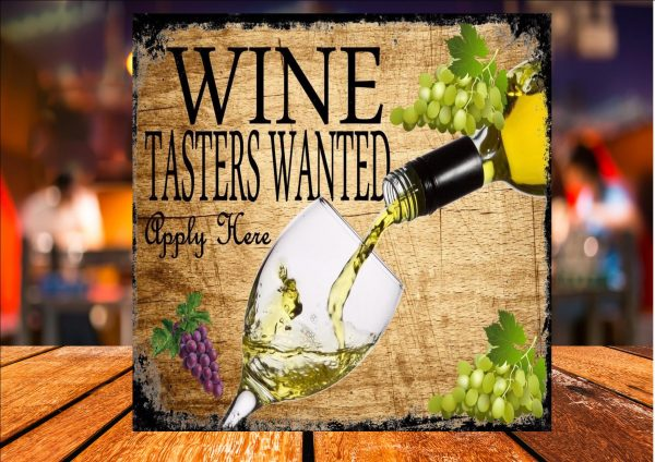 Wine Tasters Wanted Sign