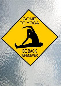 Gone To Yoga Sign