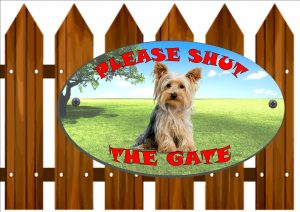 Yorkshire Terrier Shut The Gate Sign