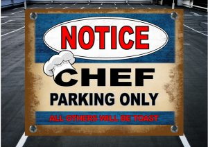 Chefs Parking Sign