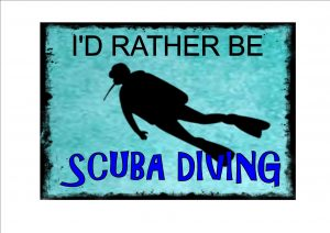 I'd Rather Be Scuba Diving Novelty