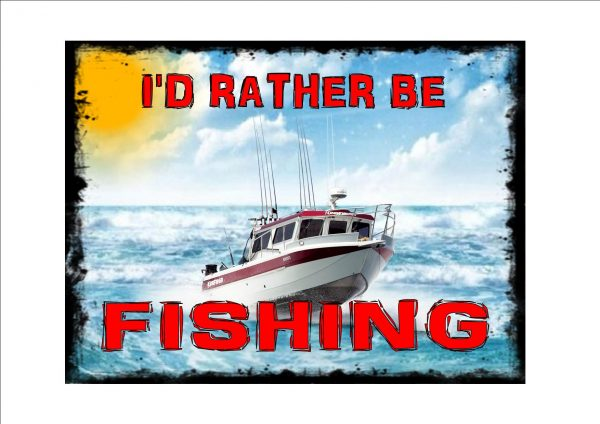 I'd Rather Be Fishing Novelty Sign