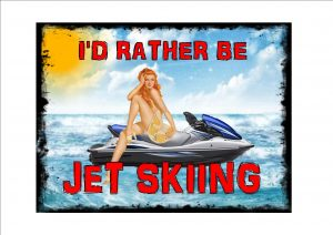 I'd Rather Be Jet Skiing Novelty Sign
