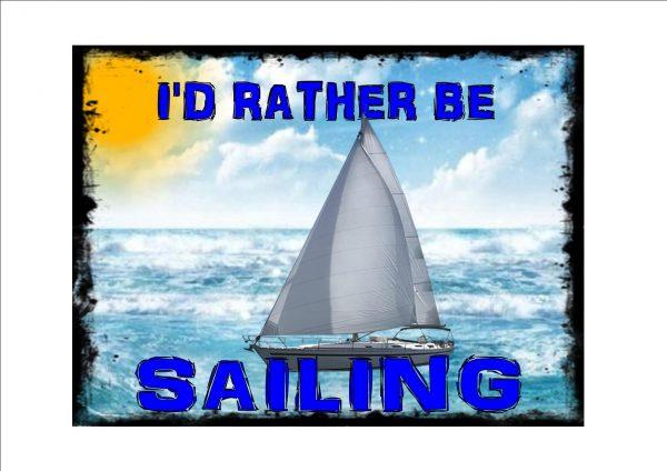 I'd Rather Be Sailing Novelty Sign