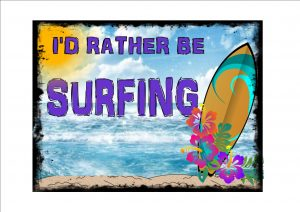 I'd Rather Be Surfing Novelty