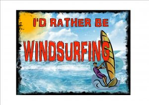I'd Rather Be Windsurfing Novelty